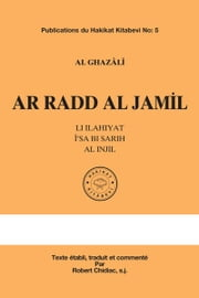 Ar Radd Al Jamil ebook by Al Ghazâlî