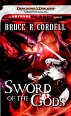 Sword of the Gods - A Forgotten Realms Novel eBook by Bruce R. Cordell