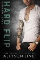 Hard Flip - Ridden Hard, #1 ebook by Allyson Lindt