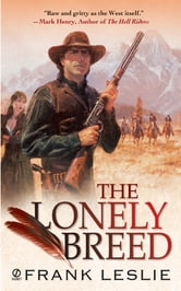 The Lonely Breed ebook by Frank Leslie