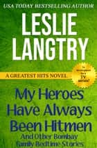 My Heroes Have Always Been Hitmen: And Other Bombay Family Bedtime Stories ebook by Leslie Langtry