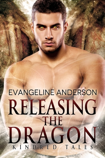 Releasing the Dragon ebook by Evangeline Anderson