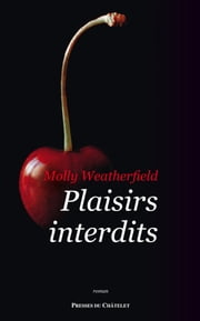 Plaisirs interdits eBook by Molly Weatherfield