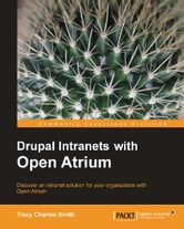 Drupal Intranets with Open Atrium ebook by Tracy Smith