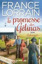 La promesse des Gélinas, tome 2 ebook by France Lorrain