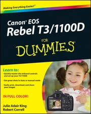 Canon EOS Rebel T3/1100D For Dummies ebook by Robert Correll,Julie Adair King