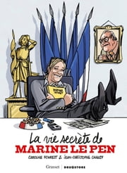 La vie secrète de Marine Le Pen ebook by Caroline Fourest, Jean-Christophe Chauzy