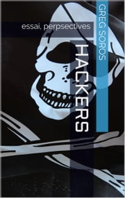 Hackers - essai, perspectives eBook by Greg Soros