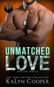 Unmatched Love - Black Swan Series, #6 ebook by KaLyn Cooper