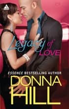 Legacy of Love (Mills & Boon Kimani Arabesque) ebook by Donna Hill
