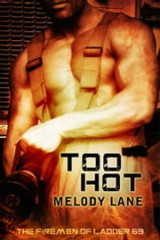 Too Hot ebook by Melody Lane