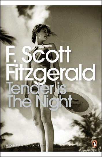 Tender is the Night ebook by F. Scott Fitzgerald,Sam Taylor-Wood