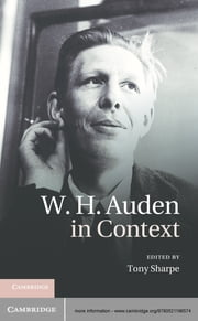 W. H. Auden in Context ebook by Tony Sharpe