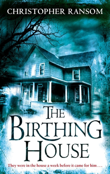 The Birthing House eBook by Christopher Ransom