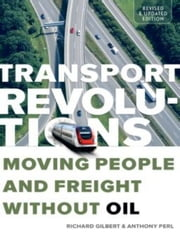 Transport Revolutions ebook by Richard Gilbert and Anthony Perl
