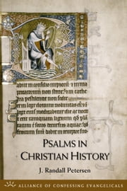 Psalms in Christian History ebook by J. Randall Petersen