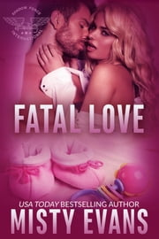 Fatal Love - SEALs of Shadow Force, Book 4 ebook by Misty Evans