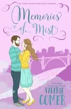 Memories of Mist - A Christian Romance ebook by Valerie Comer