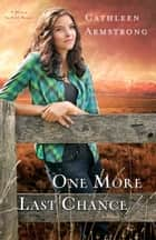One More Last Chance (A Place to Call Home Book #2) ebook by Cathleen Armstrong
