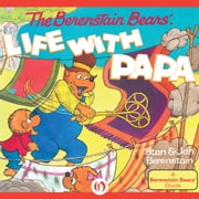 The Berenstain Bears' Life with Papa ebook by Stan Berenstain,Jan Berenstain