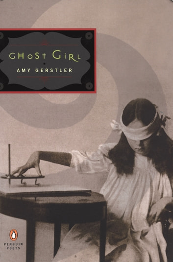 Ghost Girl ebook by Amy Gerstler