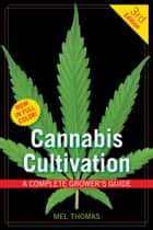 Cannabis Cultivation ebook by Mel Thomas