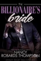 The Billionaire's Bride ebook by Nancy Robards Thompson