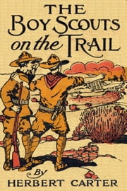 The Boy Scouts on the Trail ebook by Herbert Carter
