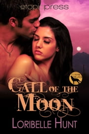 Call of the Moon ebook by Loribelle Hunt