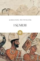 I Sumeri ebook by Giovanni Pettinato