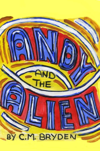 Andy & The Alien ebook by Christine Bryden
