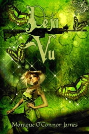 Deja Vu ebook by Monique O'Connor James