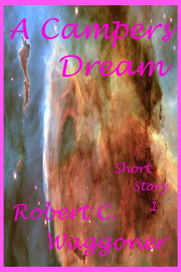 A Campers Dream ebook by Robert C. Waggoner