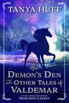 The Demon's Den and Other Tales of Valdemar eBook by Tanya Huff