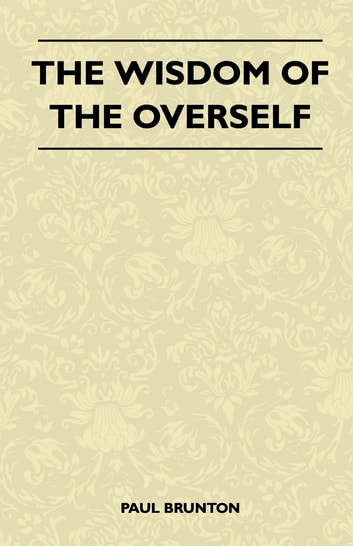 The Wisdom Of The Overself ebook by Paul Brunton