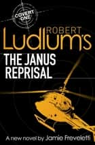 Robert Ludlum's The Janus Reprisal eBook by Jamie Freveletti, Robert Ludlum