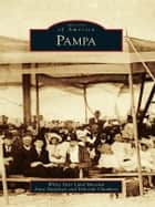 Pampa ebook by White Deer Land Museum,Anne Davidson,Deborah Chambers
