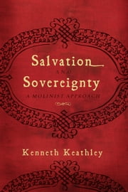 Salvation and Sovereignty ebook by Kenneth Keathley