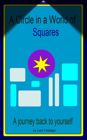 A Circle in a World of Squares... ebook by Lars Foldager