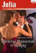 Sinnlicher Maskenball in Venedig ebook by Lynn Raye Harris