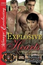 Explosive Hearts ebook by Tonya Ramagos