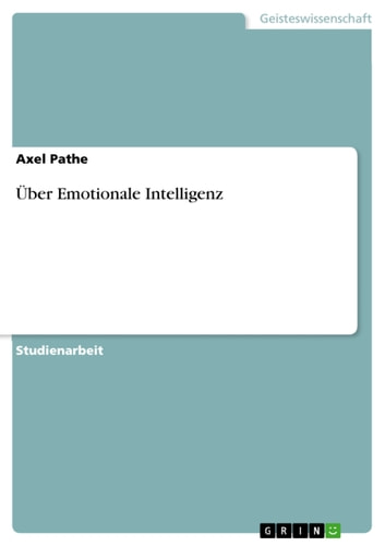 Über Emotionale Intelligenz ebook by Axel Pathe