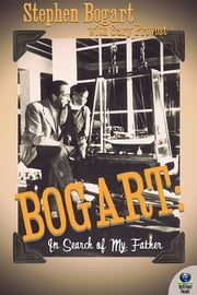 Bogart: In Search of My Father ebook by Stephen Humphrey Bogart,Gary Provost