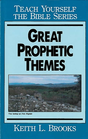 Great Prophetic Themes ebook by Keith Brooks
