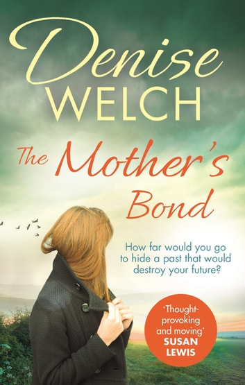 The Mother's Bond - A heartbreaking page turner from one of the nation's best-loved celebrities ebook by Denise Welch