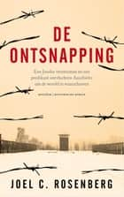 De ontsnapping ebook by Joel C. Rosenberg, Connie van de Velde