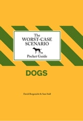 The Worst-Case Scenario Pocket Guide: Dogs ebook by David Borgenicht