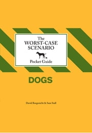 The Worst-Case Scenario Pocket Guide: Dogs ebook by David Borgenicht,Sam Stall