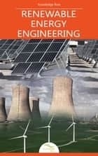 Renewable Energy Engineering ebook by Knowledge flow