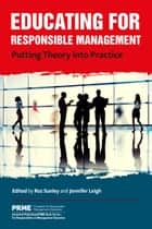 Educating for Responsible Management - Putting Theory into Practice ebook by Roz Sunley, WORLD
